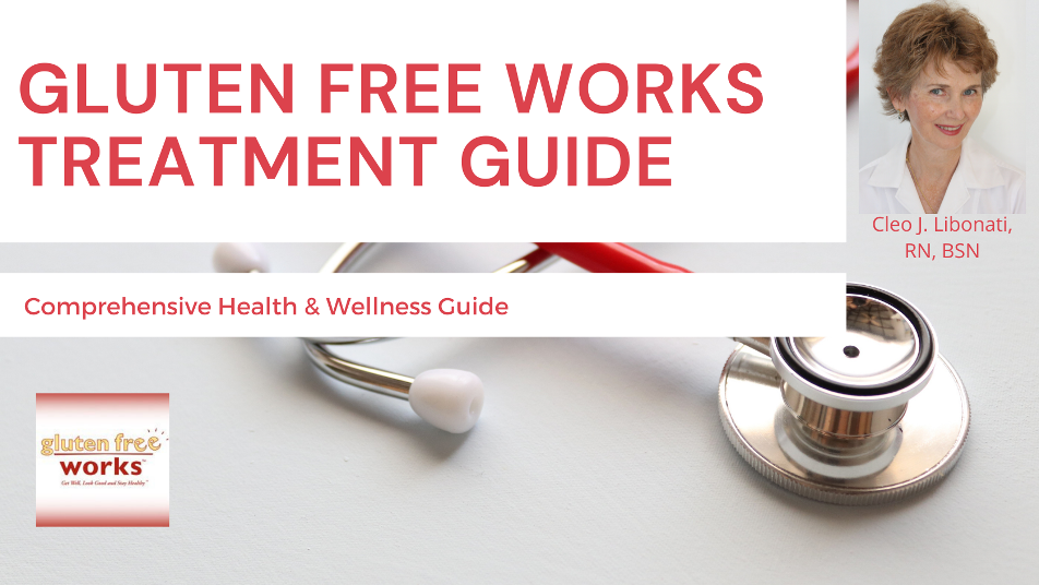 Gluten Free Works: TREATMENT GUIDE