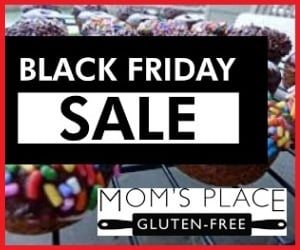 Save on over 100 discounted gluten-free products in Mom's Place Gluten-Free's HUGE Black Friday / Cyber Monday Sale! Ends 11/28!  Donuts, Bread Bowls, Meal Kits, Rolls, Spices, Jerky, Soups, Stews, Chinese, Mexican, Pasta, Cakes - See all their Fabulous products!