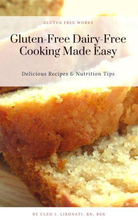 Gluten-Free, Dairy-Free Cooking Made Easy